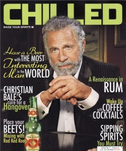 Cover Story for Chilled: The Most Interesting Man in the World